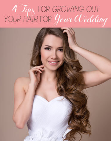 The Best Tips for Growing Out Your Hair for Your Wedding