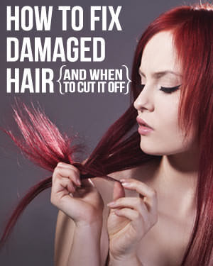 Hairstyles For Short Damaged Hair : How to Fix Damaged Hair (and when to cut it off)