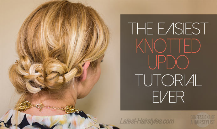 The Easiest Knotted Updo Tutorial Ever